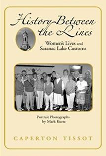 History Between the Lines, Women's Lives and Saranac Lake Customs by Caperton Tissot